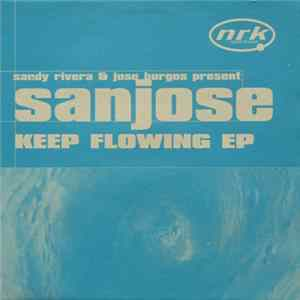 Sandy Rivera & Jose Burgos Present Sanjose - Keep Flowing EP MP3 Full Album